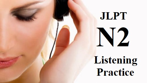 N2 listening practice lesson 21